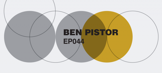 EP044: Ben Pistor (Disco Bloodbath)