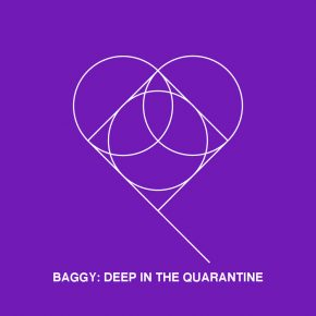 Baggy | Deep In The Quarantine